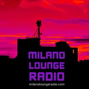Ascolta la selezione musicale di Milano Lounge Radio - Radio Digitale Online